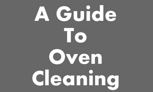 A Guide To Cleaning Your Oven