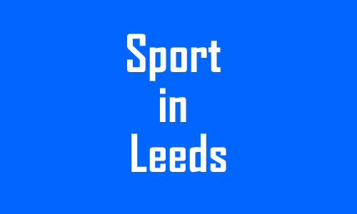 Sport in Leeds, West Yorkshire